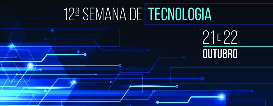12ª Semana da Tecnologia