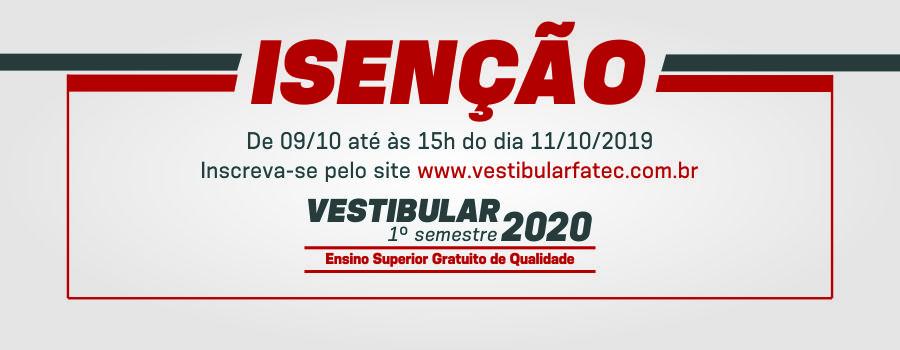 INSCRIÇÕES ABERTAS PARA PEDIDOS DE ISENÇÃO / REDUÇÃO DA TAXA DO VESTIBULAR FATEC 2020