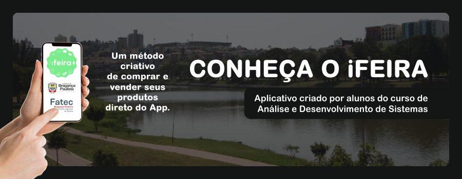 iFeira – Aplicativo criado por alunos do curso de ADS da Fatec Bragança Paulista