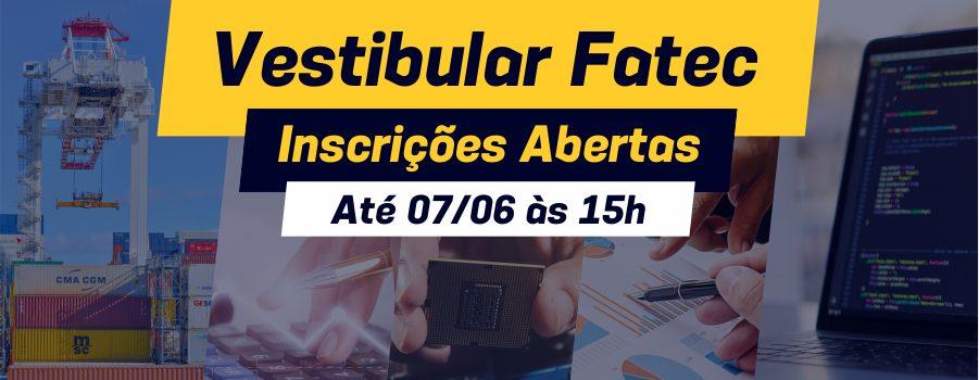 Estão abertas as inscrições para o Vestibular da Fatec
